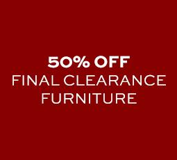 50% off Final Clearance Furniture