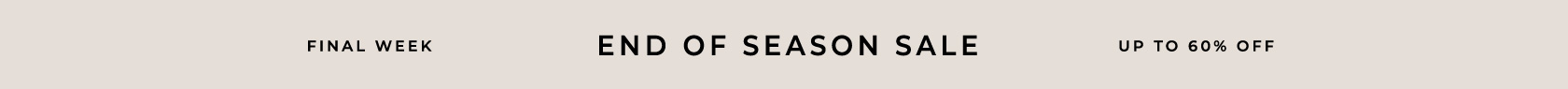 Up to 60% Off End of Season Sale